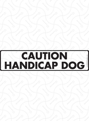 Caution Handicap Dog Sign or Sticker