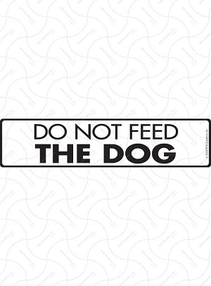 Do Not Feed the Dog Signs