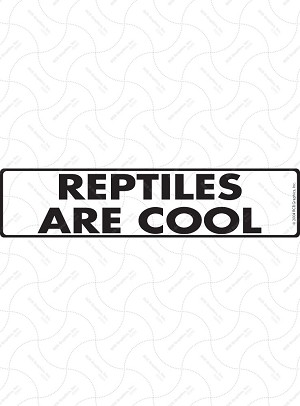 Reptiles Are Cool Sign and Sticker - 12