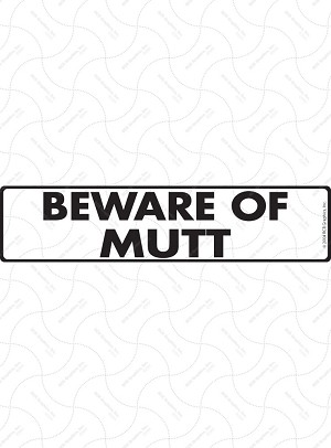 Beware of Mutt Sign or Sticker