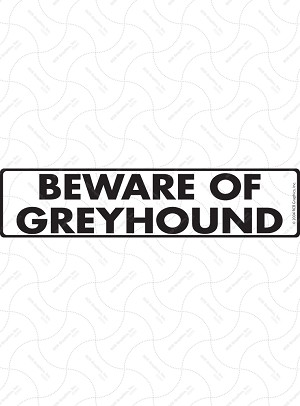 Beware of Greyhound Sign and Sticker - 12