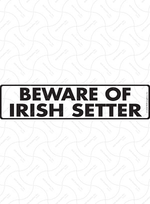 Beware of Irish Setter Sign or Sticker