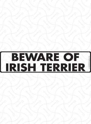 Beware of Irish Terrier Sign or Sticker
