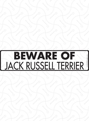 Beware of Jack Russell Terrier Sign or Sticker