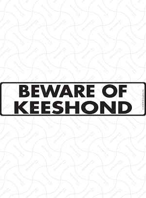 Beware of Keeshond Sign or Sticker