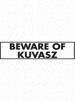 Beware of Kuvasz Sign or Sticker