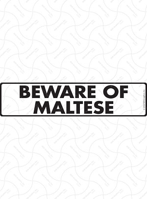 Beware of Maltese Sign or Sticker