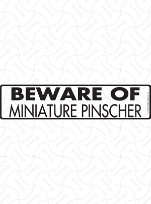 Beware of Miniature Pinscher Signs
