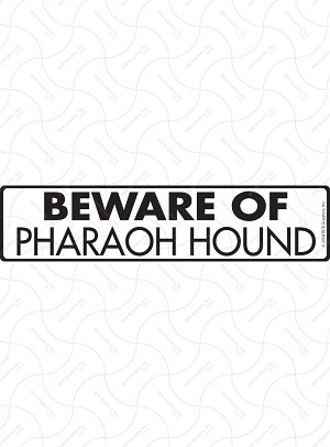 Beware of Pharaoh Hound Sign or Sticker