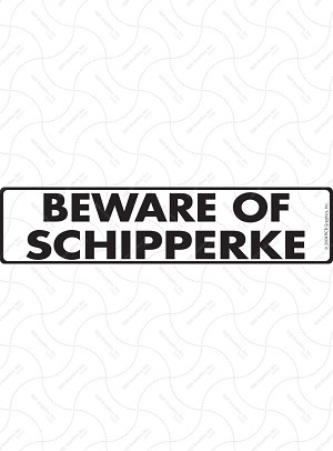 Beware of Schipperke Sign and Sticker - 12