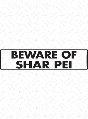 Beware of Shar Pei Sign and Sticker - 12
