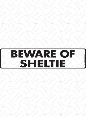 Beware of Shetland Sheepdog Signs