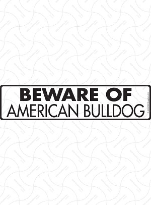 Beware of American Bulldog Sign or Sticker