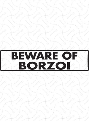 Beware of Borzoi Signs