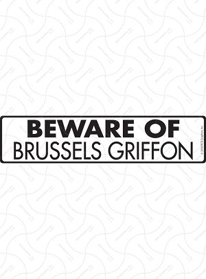 Beware of Brussels Griffon Sign and Sticker - 12
