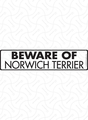 Beware of Norwich Terrier Sign or Sticker