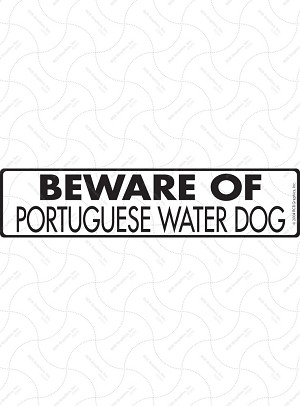 Beware of Portuguese Water Dog Sign or Sticker