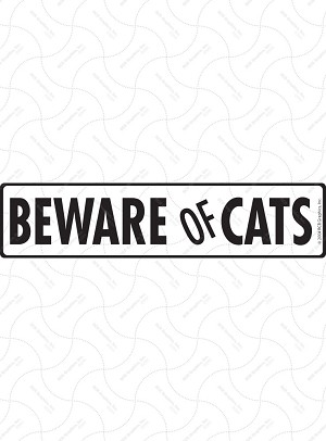 Beware of Cats Sign or Sticker