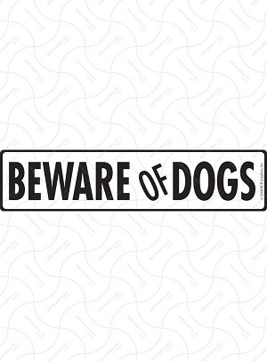 Beware of Dogs Sign and Sticker - 12