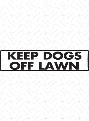 Keep Dogs Off Lawn Sign and Sticker - 12