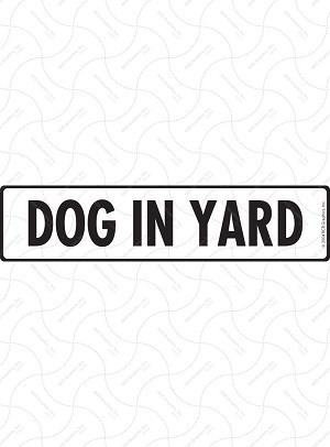Dog In Yard Sign or Sticker