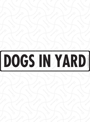 Dogs In Yard Sign or Sticker