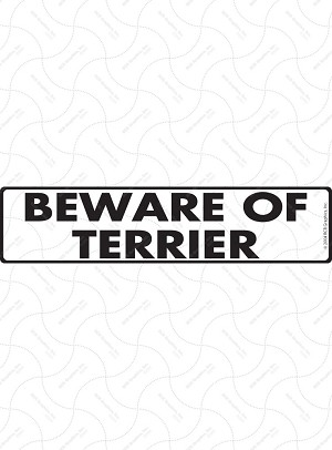 Beware of Terrier Sign and Sticker - 12