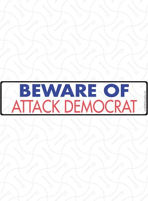 Beware of Attack Democrat Sign