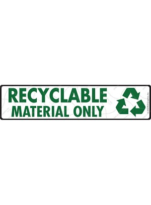 Recyclable Material Only Sign or Sticker