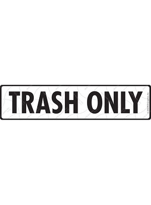 Trash Only Sign or Sticker