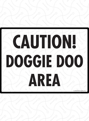 Caution! Doggie Doo Area Signs