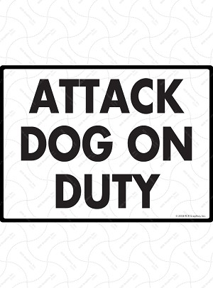 Attack Dog on Duty Sign - 12