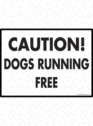Caution! Dogs Running Free Sign