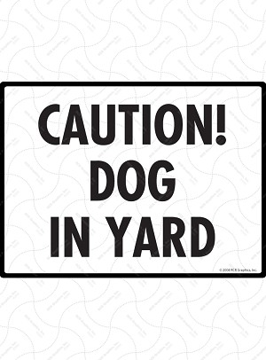 Caution! Dog in Yard Sign