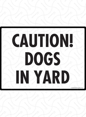 Caution! Dogs in Yard Sign - 12