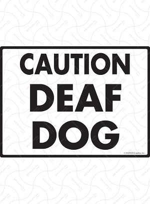 Caution Deaf Dog Sign