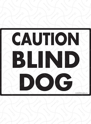 Caution Blind Dog Sign