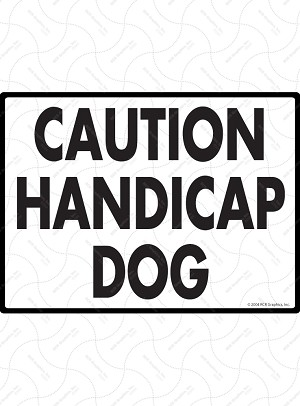 Caution Handicap Dog Sign