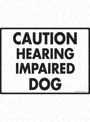 Caution Hearing Impaired Dog Sign