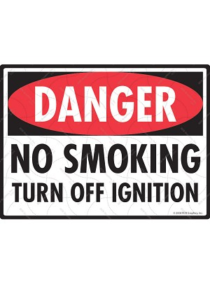 Danger! No Smoking Turn Off Ignition Sign
