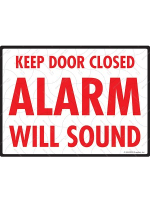 Keep Door Closed - Alarm Will Sound Sign