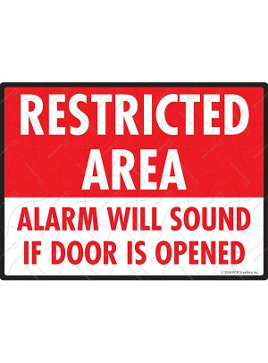 Restricted Area - Alarm Will Sound Sign