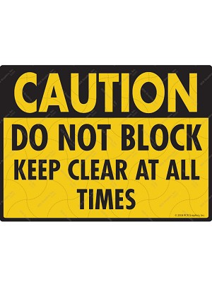 Caution! Do Not Block Sign