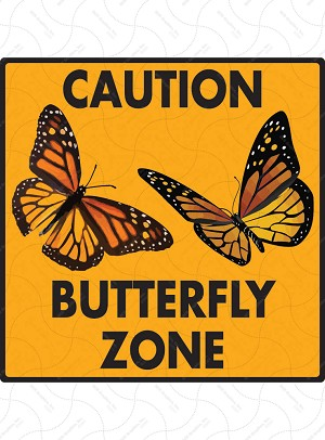 Caution! Butterfly Zone Sign or Sticker