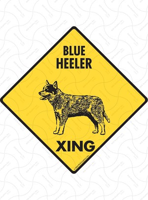 Blue Heeler Xing Sign or Sticker