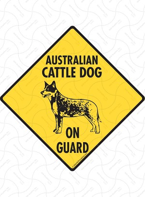 Australian Cattle Dog On Guard Sign or Sticker