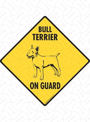 Bull Terrier On Guard Sign or Sticker