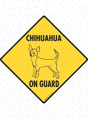 Chihuahua On Guard Sign or Sticker