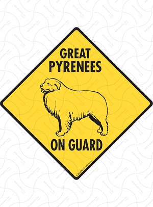 Great Pyrenees On Guard Sign or Sticker