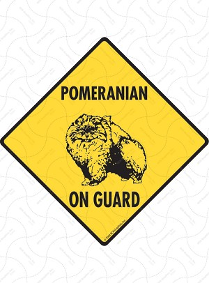 Pomeranian On Guard Sign or Sticker